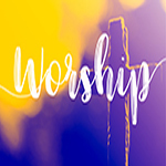 Worship & The Lord's Supper